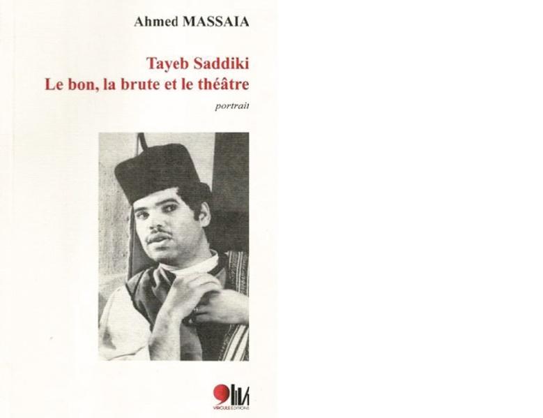 Ahmed Messaia plonge dans les tréfonds du monde de Tayeb Saddiki