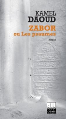 """""""Zabor ou les psaumes"""" de Kamel Daoud, un roman célébrant la vie et l'écriture"""