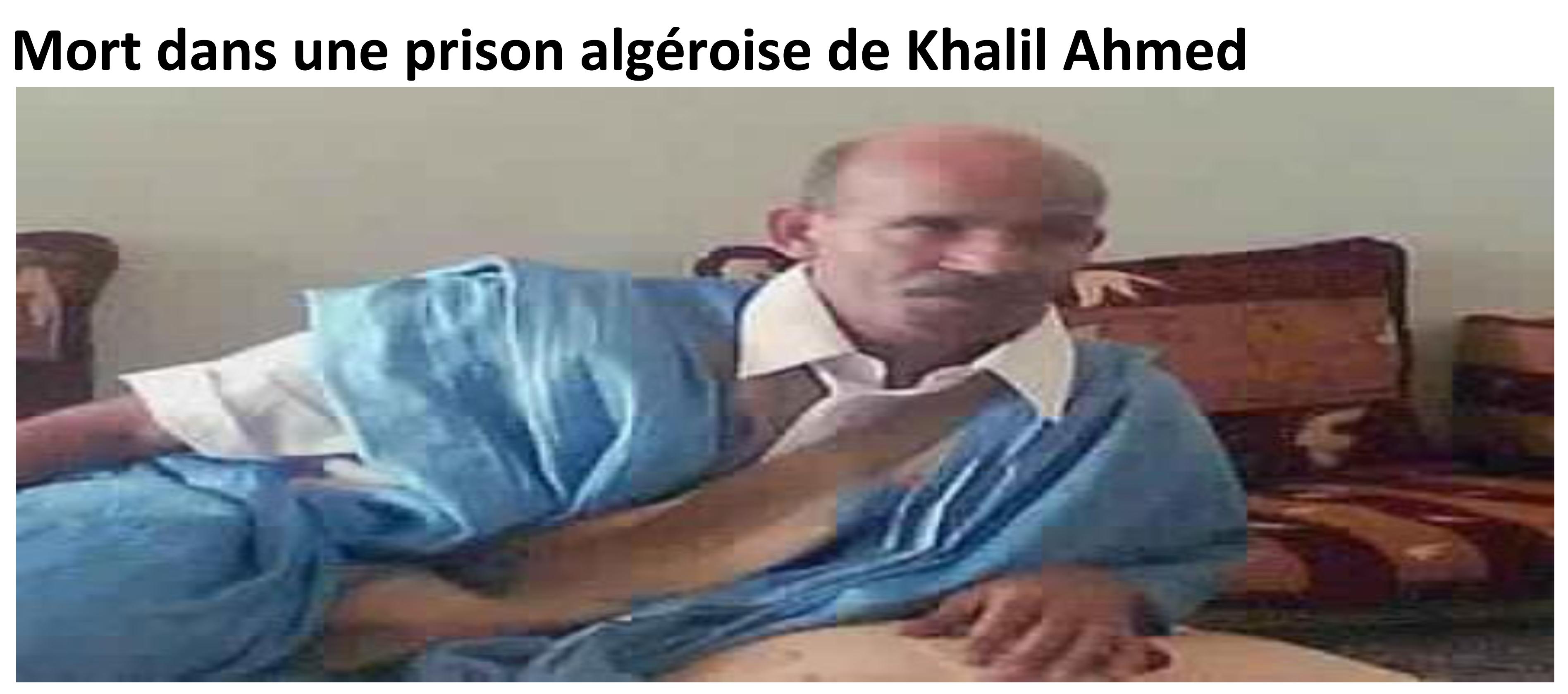 Décès de Khalil Ahmed dans une prison algéroise