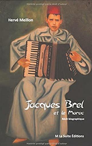 """""""Jacques Brel et le Maroc"""", nouvel ouvrage du journaliste belge Hervé Meillon"""