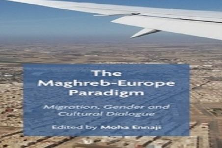 """Parution d'un ouvrage collectif sur """"Le paradigme Maghreb-Europe: Migration, genre et dialogue culturel''"""