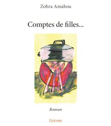 """Parution du roman """"Comptes de filles"""" de Zohra Amahou"""