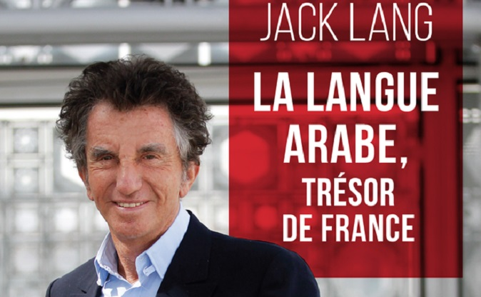 Jack Lang : La langue arabe est un trésor national