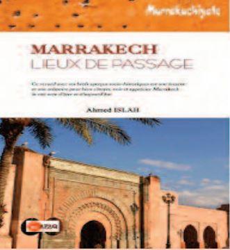 """Parution du recueil poétique """"Marrakech : Lieux de passage """" d'Ahmed Islah"""