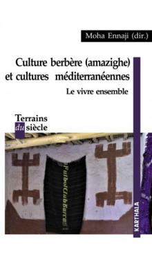 ''Culture amazighe et cultures méditerranéennes '' , nouvel ouvrage collectif sous la direction de Moha Ennaji