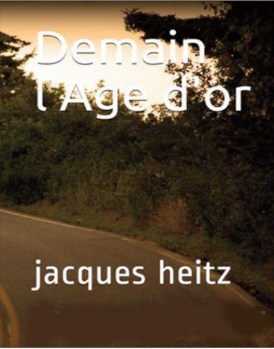 Le livre: Demain l'âge d'or de Jacques Heitz