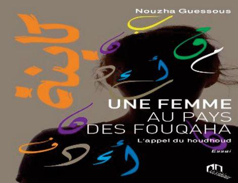 """""""Une femme au pays des Fouqaha, l'appel du Houdhoud"""", nouvel ouvrage de Nouzha Guessous"""