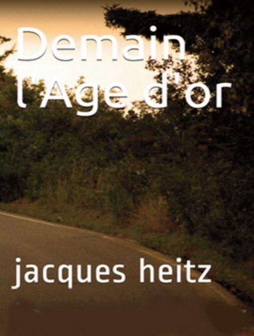 Le livre. Demain l'âge d'or de Jacque Heitz (suite L)