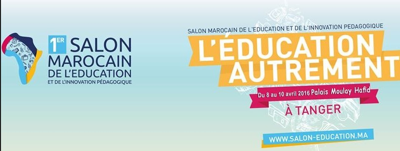 1er Salon marocain de l'éducation et de l'innovation pédagogique à Tanger