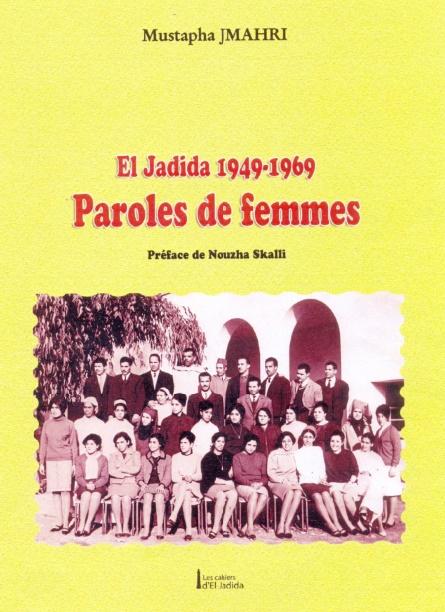 """El Jadida 1949-1969 : Paroles de femmes""  : Le nouveau-né de l'historien Mustapha Jmahri"