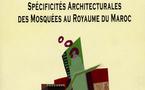 """Vient de paraître : """"Spécificités architecturales des Mosquées au Royaume du Maroc"""""""