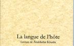 Assia Belhabib revisite l'œuvre d'Abdelkébir Khatibi : La langue de l'hôte