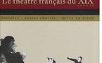 «Le théâtre français du XIXe siècle» d'H. Laplace-C, S. Ledda et F. Naugrette