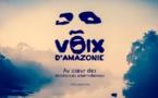 """Le film """"Voix d'Amazonie"""", un focus sur la  destruction massive du poumon de la planète"""