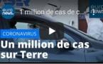 1 million de cas de coronavirus sur terre