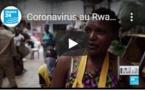 Coronavirus au Rwanda : Prolongé jusqu'au 19 avril, le confinement frappe durement les plus pauvres