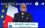 Euro-2016: plus de 90.000 personnes mobilisées pour la sécurité