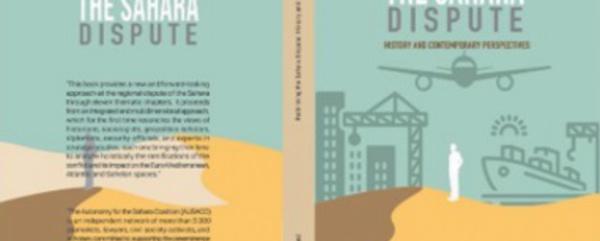 """""""Rethinking the Sahara Dispute """": Un ouvrage qui replace le Sahara marocain dans son contexte géopolitique"""