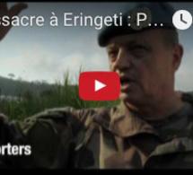 Massacre à Eringeti : Pourquoi les Casques bleus placés à 800m n'ont pas réagi ?