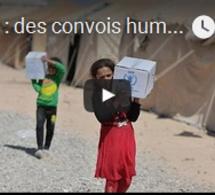 Syrie : des convois humanitaires malgré tout