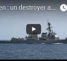 Yémen : un destroyer américain encore visé par un missile