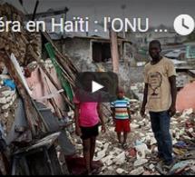 Choléra en Haïti : l'ONU présente ses excuses