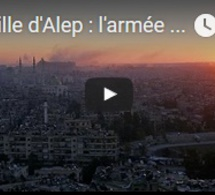 Bataille d'Alep : l'armée syrienne proche de la victoire