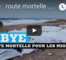 Libye : route mortelle pour les migrants