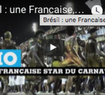 Brésil : une Francaise, star du carnaval de Rio