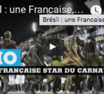 Brésil : une Francaise, star du carnaval de Rio