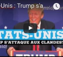 Etats-Unis : Trump s'attaque aux clandestins