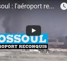 Mossoul : l'aéroport reconquis