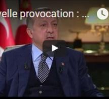 """Nouvelle provocation : Erdogan menace de """"passer en revue"""" toutes les relations de la Turquie…"""