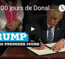 Les 100 jours de Donald Trump au pouvoir - Qu'en retenir ?