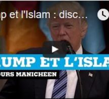 Trump et l'Islam : discours manichéen