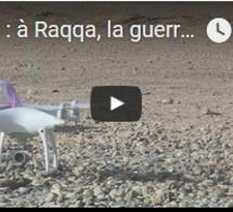 Syrie : à Raqqa, la guerre des drones