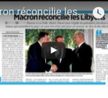 """REVUE DE presse française : """"Macron réconcilie les Libyens"""""""