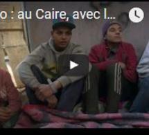 Reporters : au Caire, avec les enfants des rues livrés à eux-mêmes