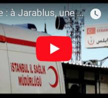 Syrie : à Jarablus, une reconstruction sous influence turque