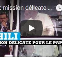 Chili : mission délicate pour le pape François