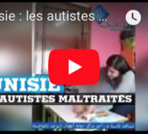 Tunisie : les autistes maltraités