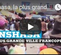 Kinshasa, la plus grande ville francophone au monde