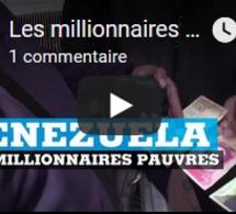Les millionnaires pauvres du Venezuela