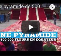 Une pyramide de 500 000 fleurs en Équateur