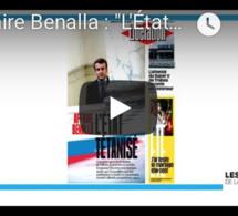 """Les Unes de la presse : Affaire Benalla, """"L'État tétanisé"""""""