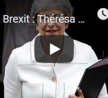 Brexit : Thérésa May veut encore y croire