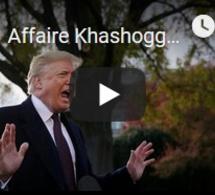 Affaire Khashoggi : Trump soutient Ryad envers et contre tout(s)