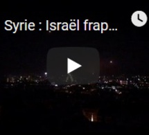 Syrie : Israël frappe des cibles iraniennes