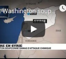Washington soupçonne Damas d'avoir mené une nouvelle attaque chimique