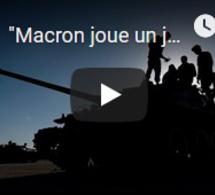 """Macron joue un jeu dangereux en Libye"""